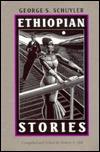 Ethiopian Stories George S. Schuyler