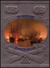 The Coastal War: Chesapeake Bay to Rio Grande (The Civil War)