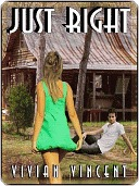 Just Right  by  Vivian Vincent