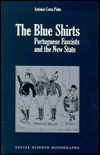 The Blue Shirts: Portuguese Fascism in Interwar Europe António Costa Pinto