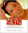Beautiful Skin: Every Womans Guide to Looking Her Best at Any Age David E. Bank