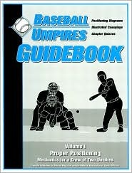 Baseball Umpires Guidebook: Mechanics for a Crew of Two Officials Mark R. Ambrosius