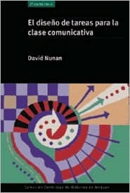 El Diseño De Tareas Para La Clase Communicativa  by  David Nunan
