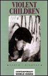 Violent Children: A Reference Handbook  by  Karen L. Kinnear