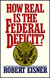 How Real Is the Federal Deficit?  by  Robert Eisner