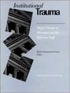 Institutional Trauma: Major Change in Museums and Its Effect on Staff Elaine Heumann Gurian