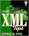 Learn XML Tips [With CDROM] George M. Doss