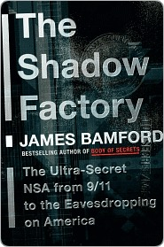 Shadow Factory (2008) by James Bamford