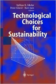 Technological Choices for Sustainability S. K. Sikdar