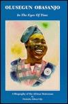 Olusegun Obasanjo. in the Eyes of  by  Onukaba A. Ojo