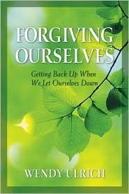 Forgiving Ourselves: Getting Back Up When We Let Ourselves Down (2008)