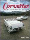Corvettes: The Cars That Created the Legend Dennis Adler