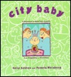 City Baby: A Resource Guide for Parents from Pregnancy to Preschool  by  Kelly Ashton