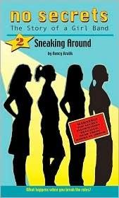 Sneaking Around (No Secrets : the Story of a Girl Band, #2) Nancy E. Krulik