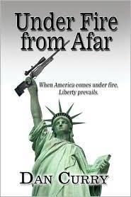 Under Fire from Afar Dan Curry