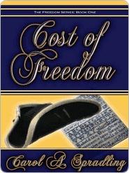 Cost of Freedom (Freedom Series, #1)  by  Carol A. Spradling