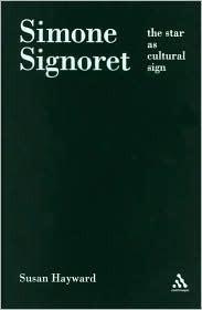 Simone Signoret: The Star as Cultural Sign Susan Hayward