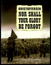 Nor Shall Your Glory Be Forgot: An Essay in Photographs Kristoffersen