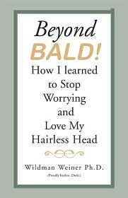 BeyondBALD!: How I Learned to Stop Worrying and Love My Hairless Head  by  Wildman Weiner