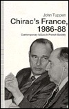Chiracs France, 1986-88: Contemporary Issues in French Society  by  John Tuppen