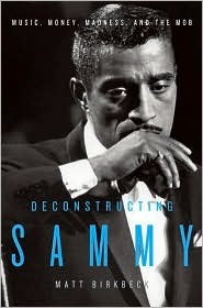 Deconstructing Sammy: Music, Money, Madness, and the Mob (2008)