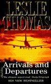Arrivals And Departures - Leslie Thomas