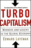 Turbo-Capitalism: Winners And Losers In The Global Economy  by  Edward N. Luttwak