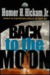 Back to the Moon: A Novel  by  Homer Hickam