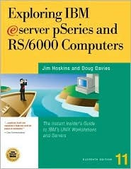 Exploring IBM Eserver Pseries: Become an Instant Insider on IBMs Family of Unix Servers Jim Hoskins