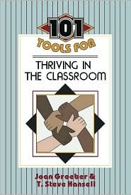 101 Tools for Thriving in the Classroom Joan F. Groeber