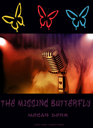 The Missing Butterfly (2010) by Megan Derr