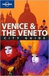 Lonely Planet Venice & The Veneto: City Guide