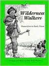 Wilderness Walkers: Naturalists In Early Texas  by  Betsy Warren