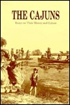 The Cajuns: Essays on Their History and Culture  by  Glenn R. Conrad