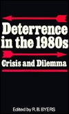 Deterrence in the 1980s: Crisis and Dilemma  by  Roddick Beaumont Byers