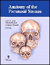 Anatomy of the Paranasal Sinuses J. B. Anon