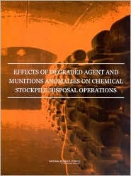 Effects of Degraded Agent and Munitions Anomalies on Chemical Stockpile Disposal Operations National Research Council