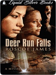 Deer Run Falls [A Mississippi River Tale]  by  Roscoe James