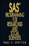SAS[R in Circle] Programming for Researchers and Social Scientists Paul Spector