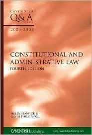 Q&A Constitutional and Administrative Law, 2003-2004 Helen Fenwick