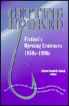 Getting Hooked: Fictions Opening Sentences 1950S-1990s  by  Sharon Rendell-Smock