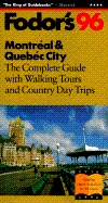 Fodors Montreal & Quebec City 96  by  Fodors Travel Publications Inc.