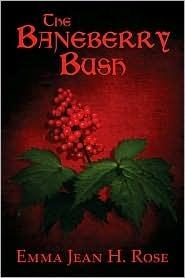 The Baneberry Bush Emma Jean  H. Rose