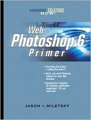Web Photoshop 6.0 Primer Jason I. Miletsky
