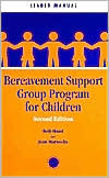 Bereavement Support Group Program For Children: Leader Manual And Participant Workbook  by  Beth Haasl