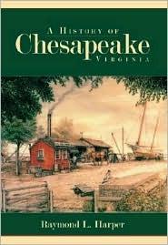 A History of Chesapeake, Virginia Raymond L. Harper