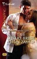 The Desert Bride of Al Zayed (Billionaire Heirs, #3) (Silhouette Desire, #1835) Tessa Radley