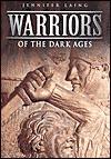 Warriors of the Dark Ages Jennifer Laing