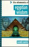 Elements of Egyptian Wisdom Naomi Ozaniec