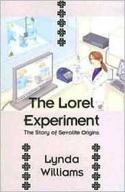 The Lorel Experiment: The Story of Sevolite Origins Lynda Williams